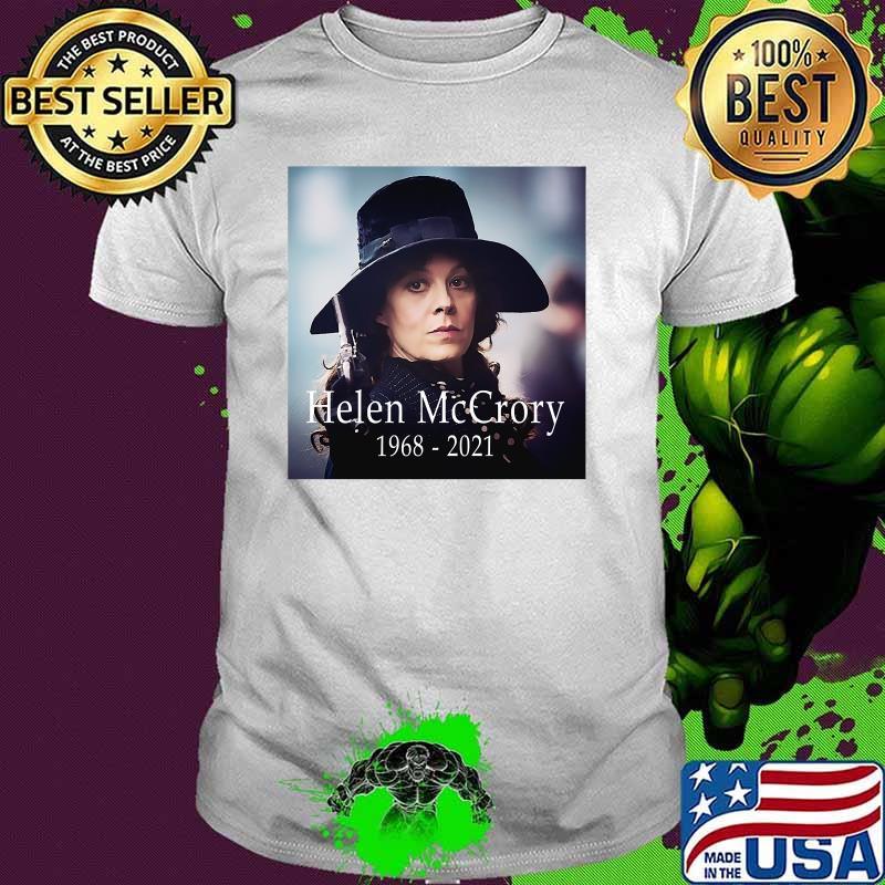 Helen Mccrory 1968 2021 Legand Never Die Shirt