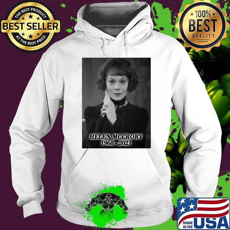 Helen Mccrory Repose En Paix 1968 2021 Shirt Hoodie