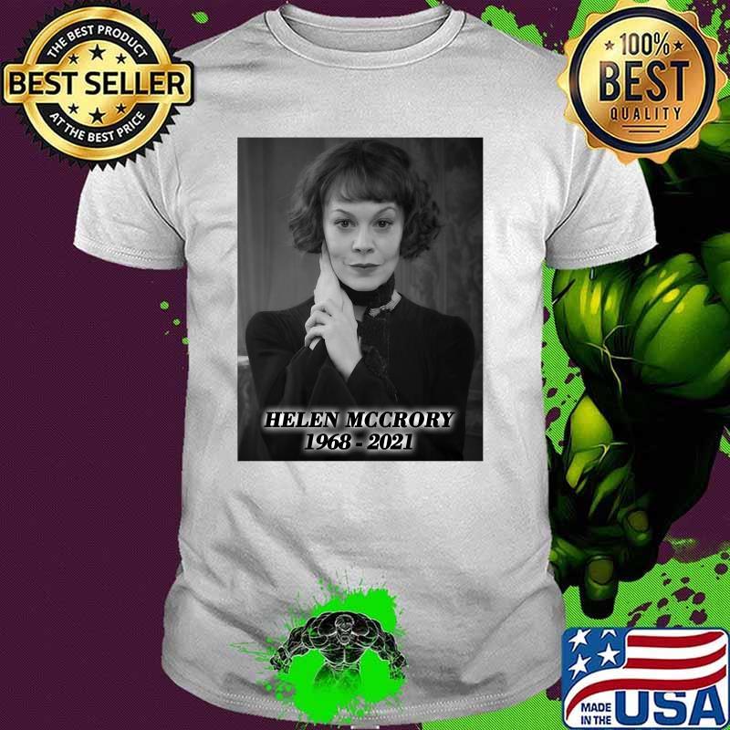Helen Mccrory Repose En Paix 1968 2021 Shirt