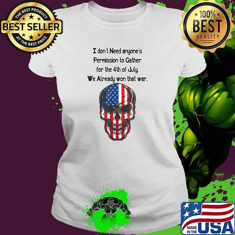 I don't need anyone's Permission 4th of July American Skull Flag Shirt Ladies tee