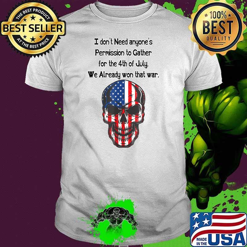 I don't need anyone's Permission 4th of July American Skull Flag Shirt