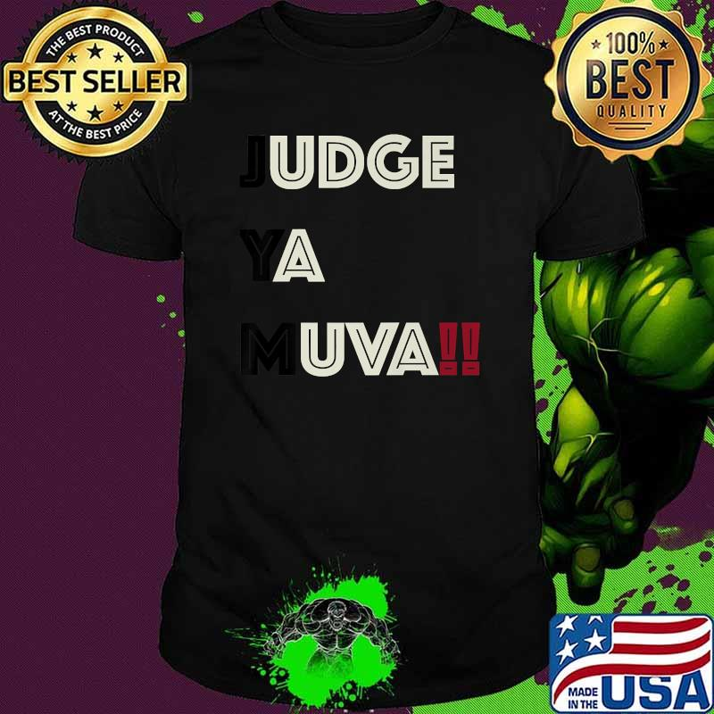 Judge Ya Muva Premium Shirt