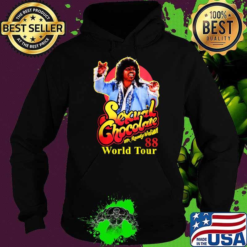 Mr Randy Watson Loves Sexual Chocolate World Tour Shirt Hoodie
