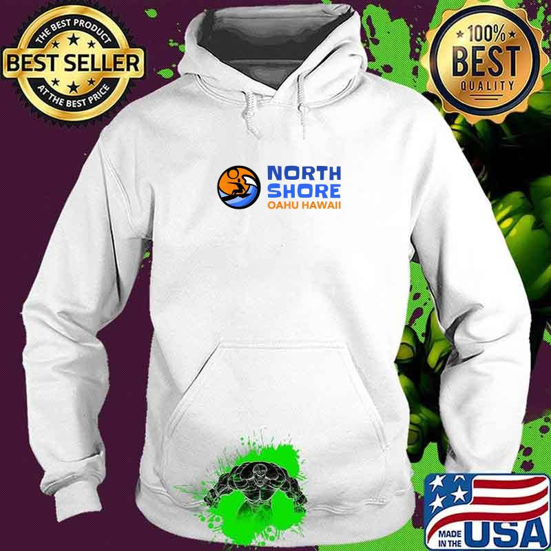 North Shore Oahu Hawaii Surfing Shirt Hoodie