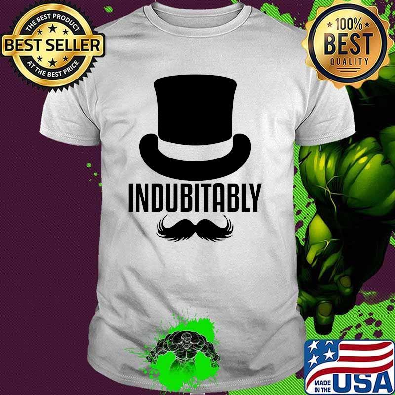 Official Indubitably Shirt