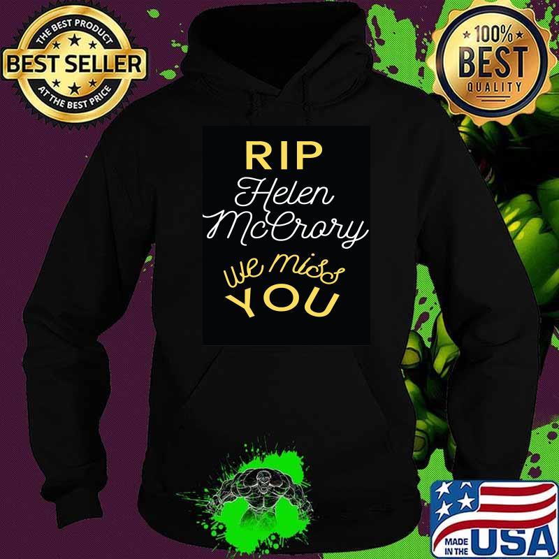 Rip Helen Mccrory We Miss You Shirt Hoodie