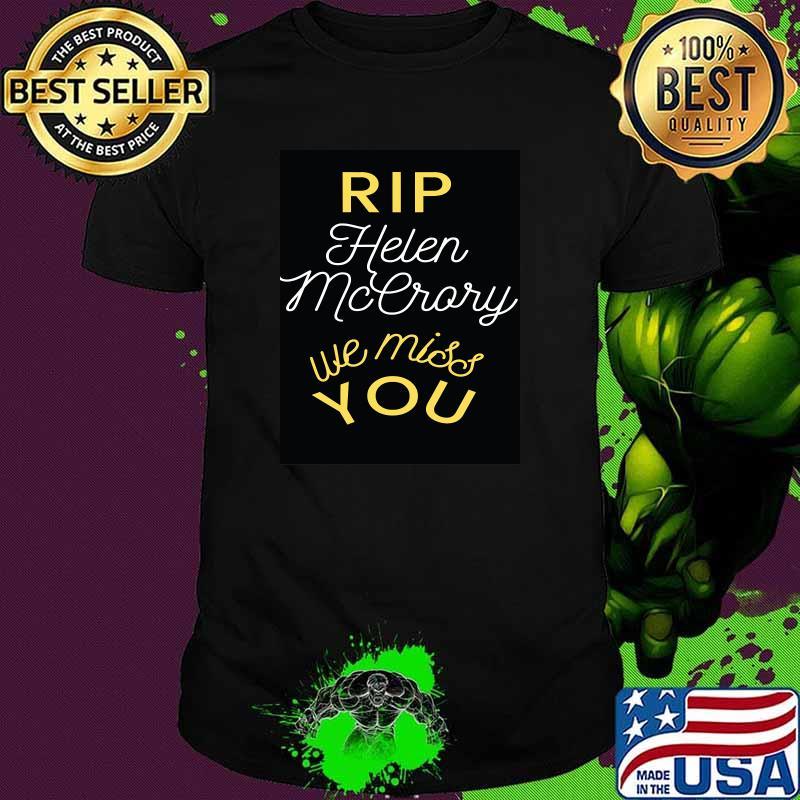 Rip Helen Mccrory We Miss You Shirt