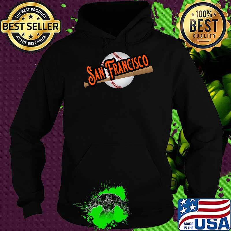 San Francisco Baseball Fans Shirt Hoodie