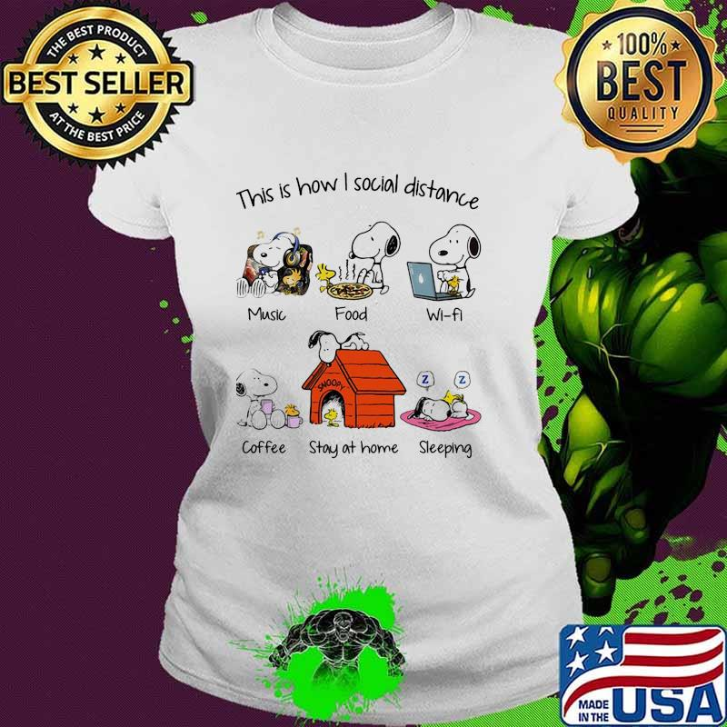 This I Show I Social Distance Music Food Wifi Coffee Stay At Home Sleeping Snoopy Shirt Ladies tee