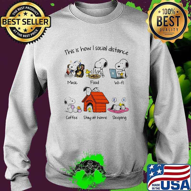 This I Show I Social Distance Music Food Wifi Coffee Stay At Home Sleeping Snoopy Shirt Sweater