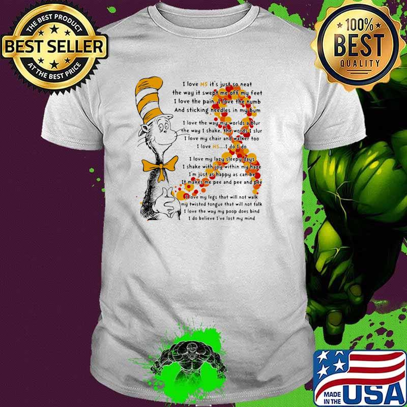 Quote By Dr Seuss Awareness I Love Ms Its Just So Neat They Way It Swept Me Off My Feet Shirt