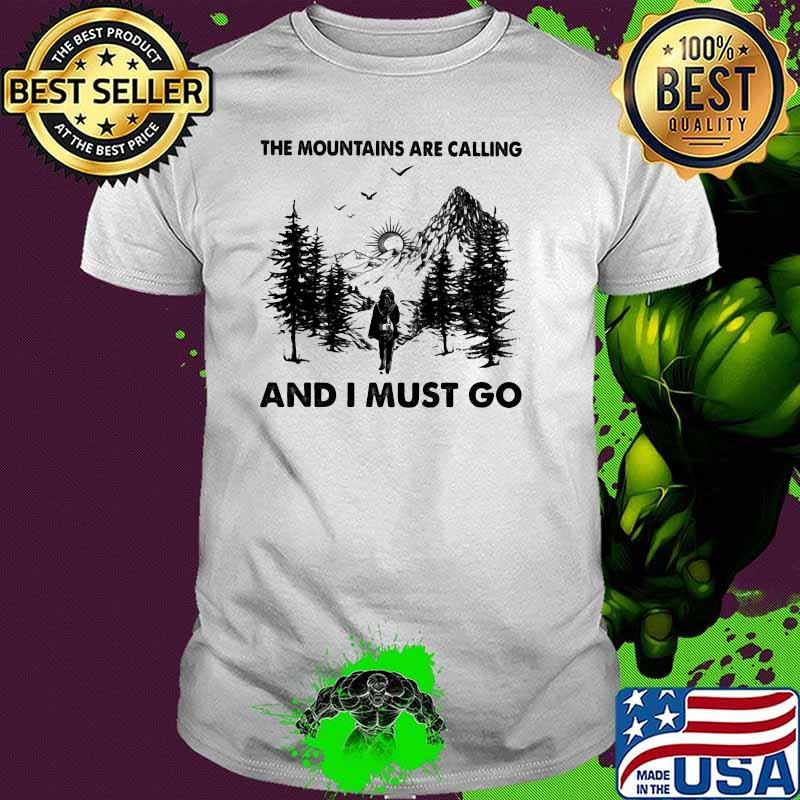 The Mountains Are Calling And I Must Go Forest Shirt