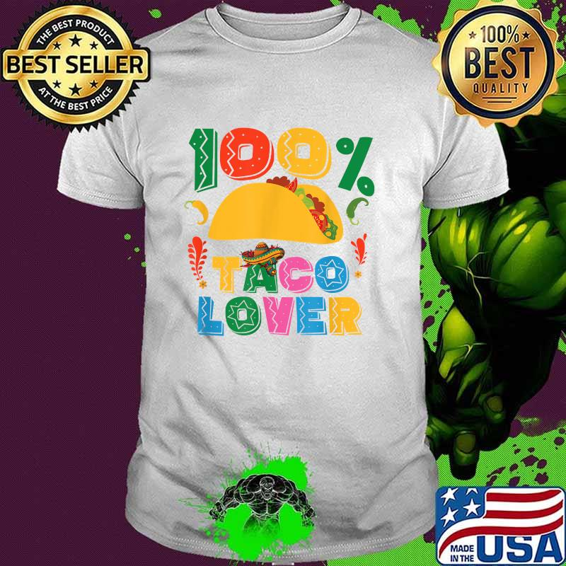 100 Taco Lover Mexican Food T-Shirt Masswerks Store